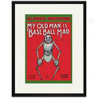 My Old Man Is Baseball Mad 17 X 23 Framed Newspaper