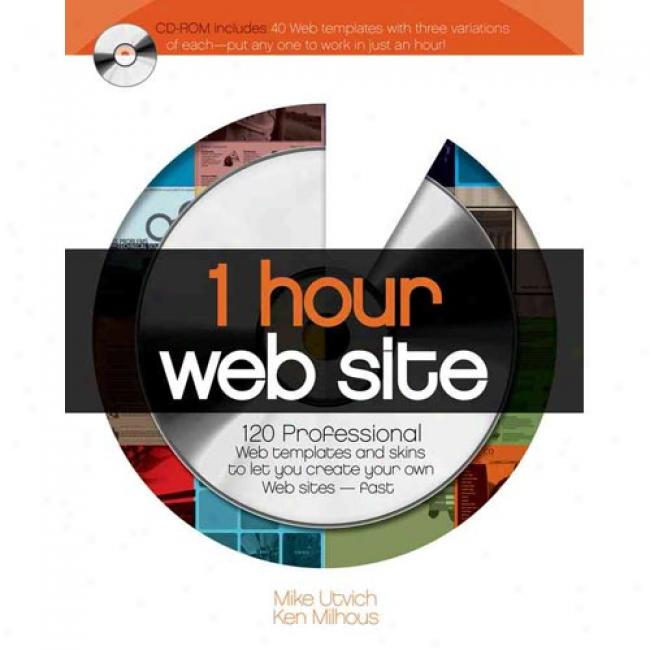 1 Hour Web Site: 120 Professional Templates And Skins [with Cdrom]