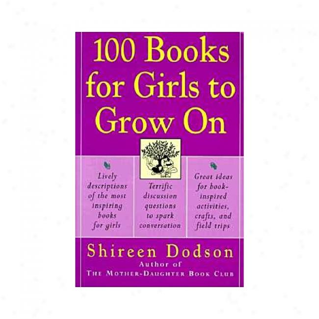 100 Books For Girks To Grow On Near to Shireen Dodson, Isbn 0060957182