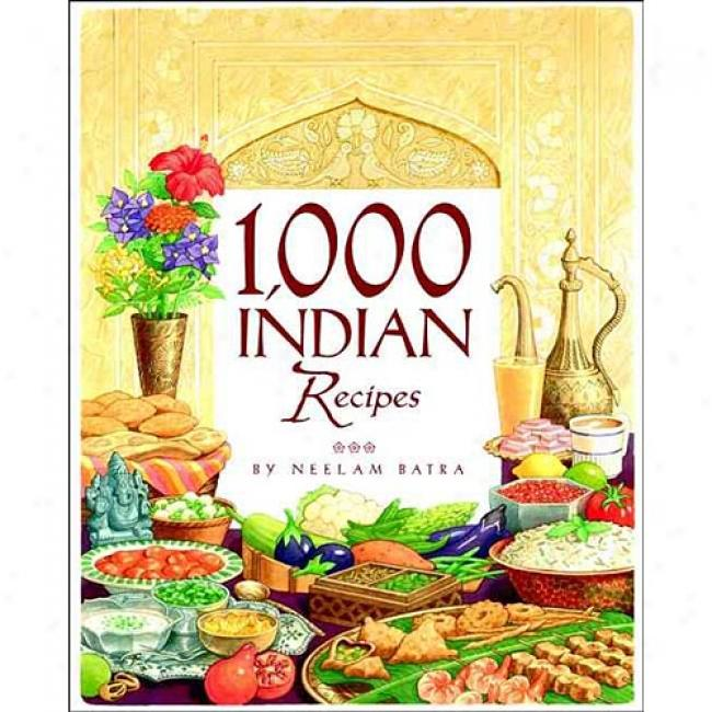 1,000 Indian Recipes By Neelam Batra, Isbn 0764519727
