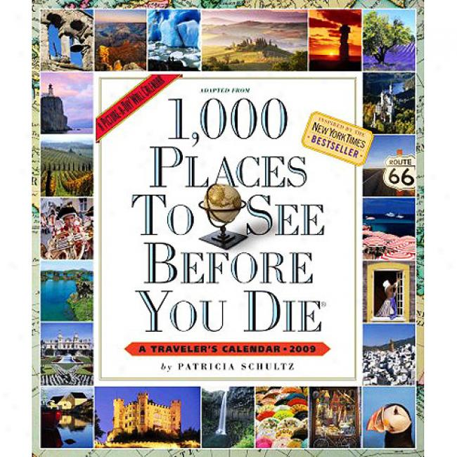 1,000 Places To See Before You Die: A Traveler's Calendar