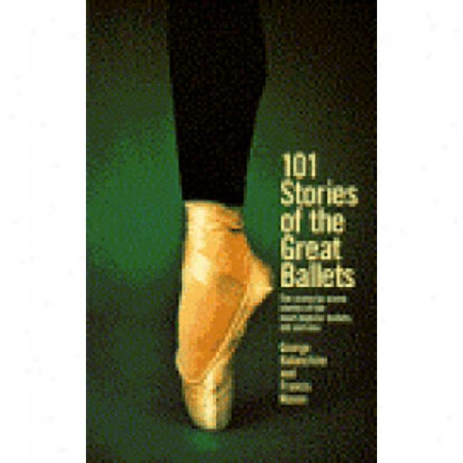 101 Stories Of The Gdeat Ballets By George Balanchine, Isbn 0385033982