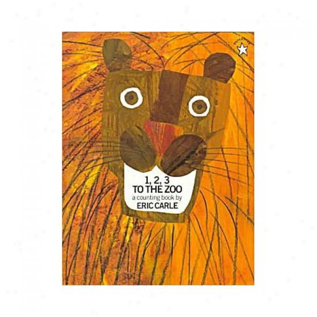 1,2,3 To The Zoo Through  Eric Carle, Isbn 0698116453