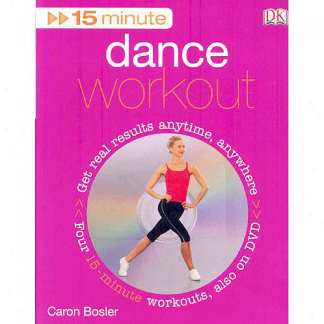 15 Minute Dance Workout [with Dvd]