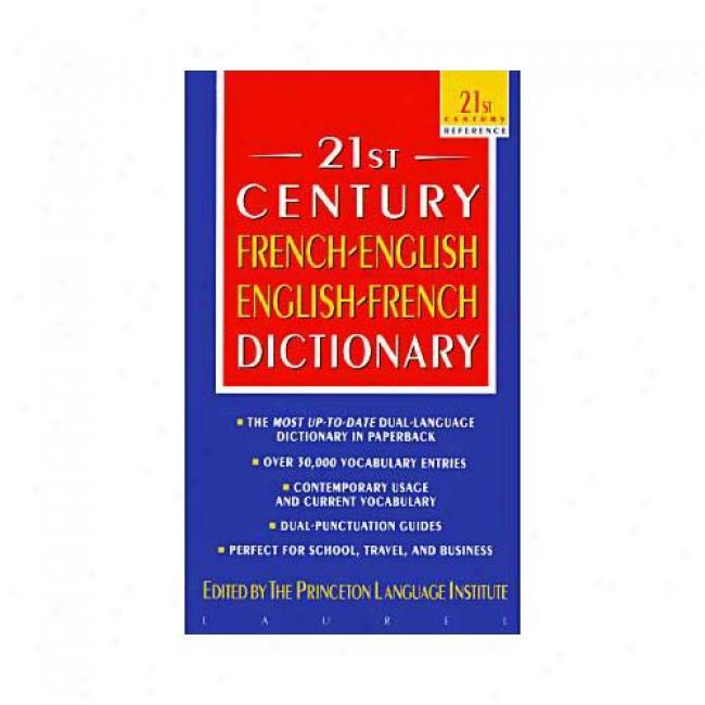 21st Century Frenchenglish-englishfrench Dictionary ByP rinceton Language Institute, Isbn 0440220882