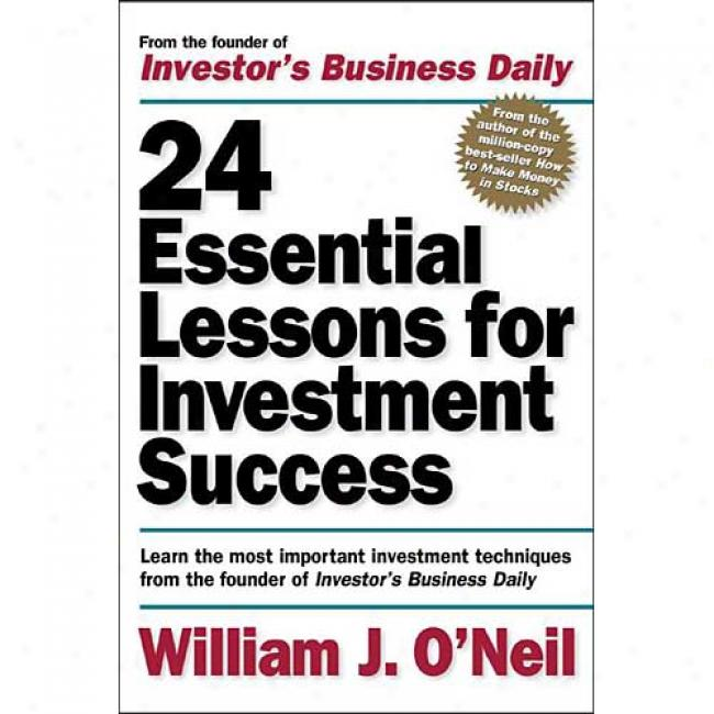 24 Essential Lessons For Investment Success By William J. O'neil, Isbn 0071357548