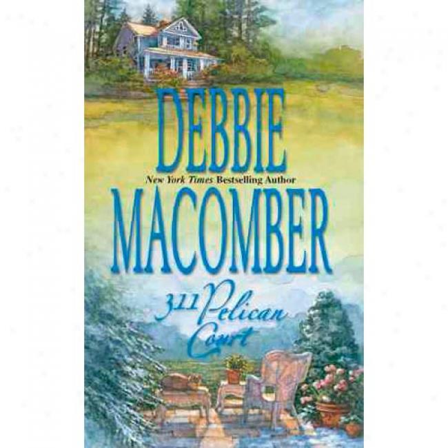 311 Pelican Court By Debbie Macomber, Isbn 1551667193