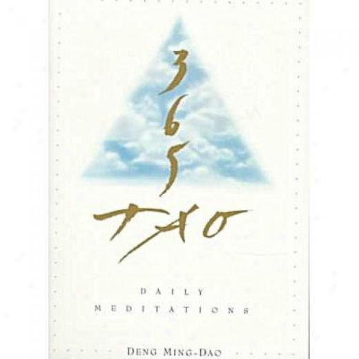 365 Tao: Daily Meditations By Deng Ming-dao, Isbn 0062502239