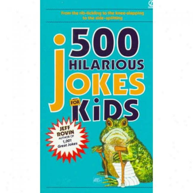 500 Hilarious Jokes For Kids By Jeff Rovin, Isbn 0451165947