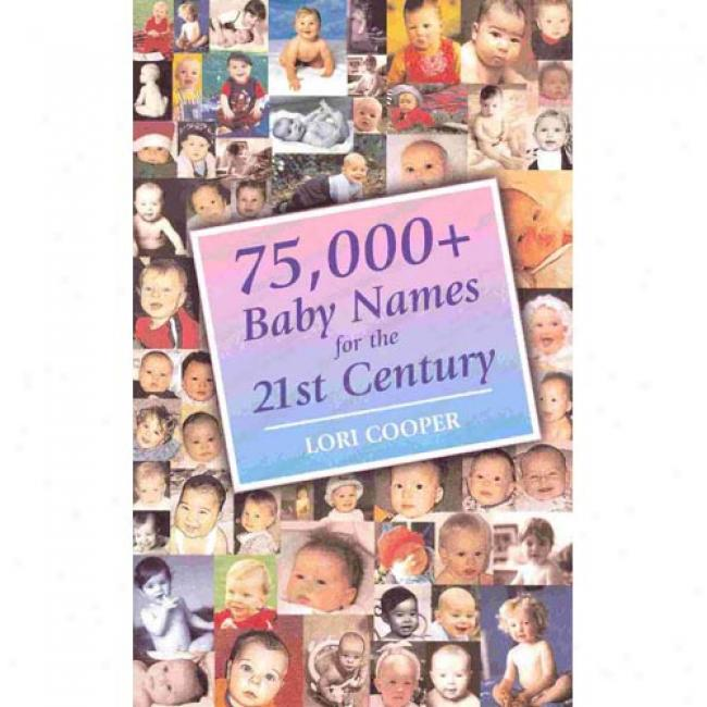 75,09+ Baby Names For The 21st Century By Lori Cooper, Isbn 0734402279