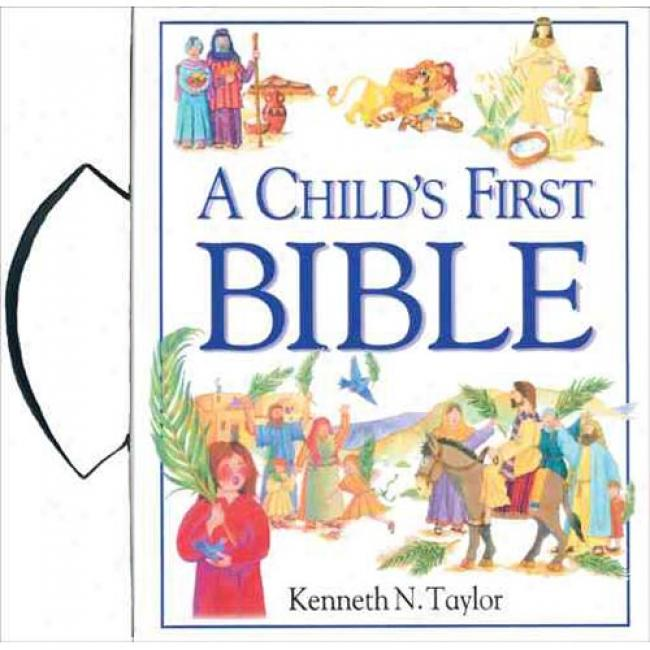 A Child's First Bible By Kenneth N. Taylor, Isbn 0842331743