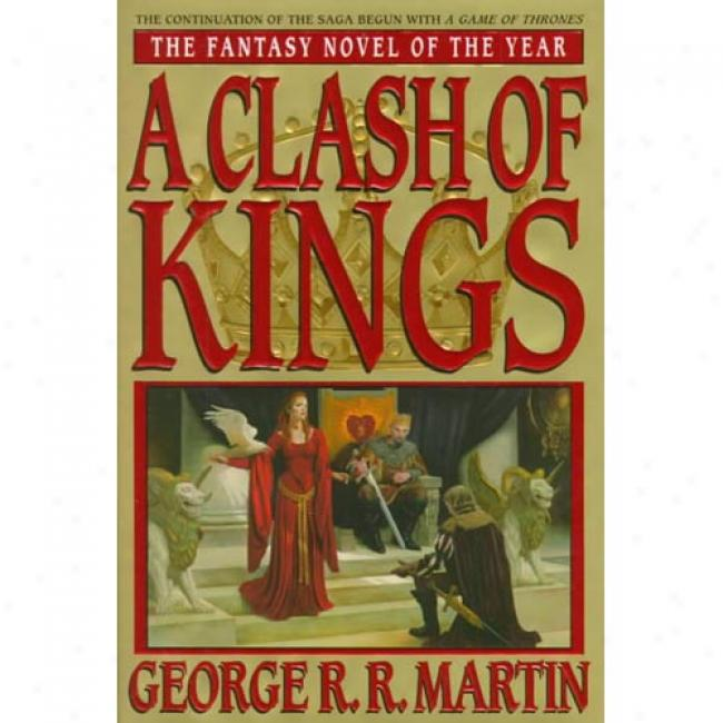 A Clash Of Kings By George R. R. Martin,I sbn 0553108034