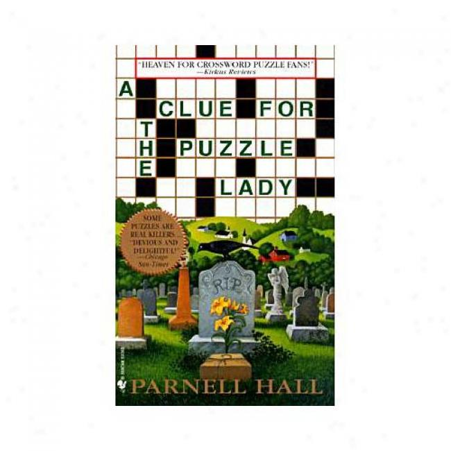 A Clue For The Puzzle Lady By Parnell Hall, Isbn 0553581406