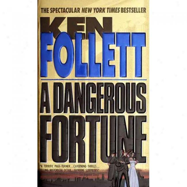 A Dangerous Fortune By Ken Follett, Isbn 0440217490