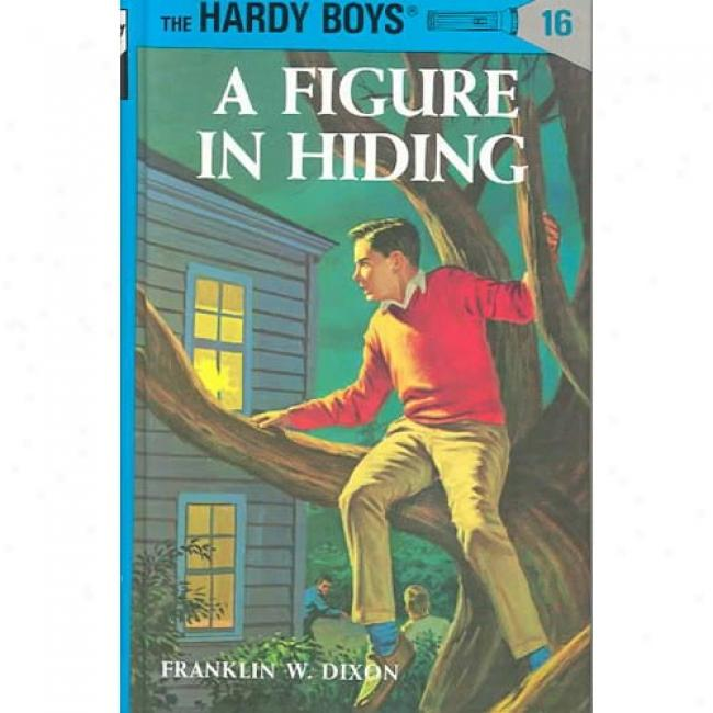 A Figure In Hiding By Franklin W. Dixon, Isbn 0448089165