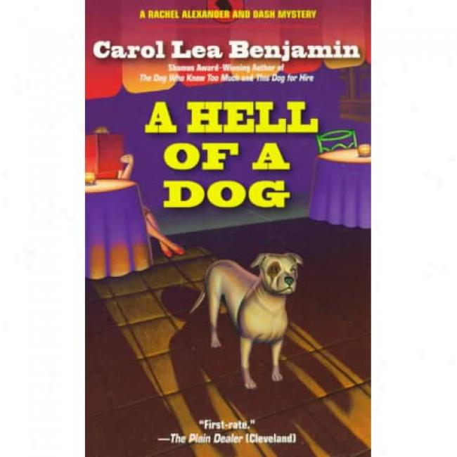 A Hell Of A Dog By Carol Lea Benjamin, Isbn 0440225485