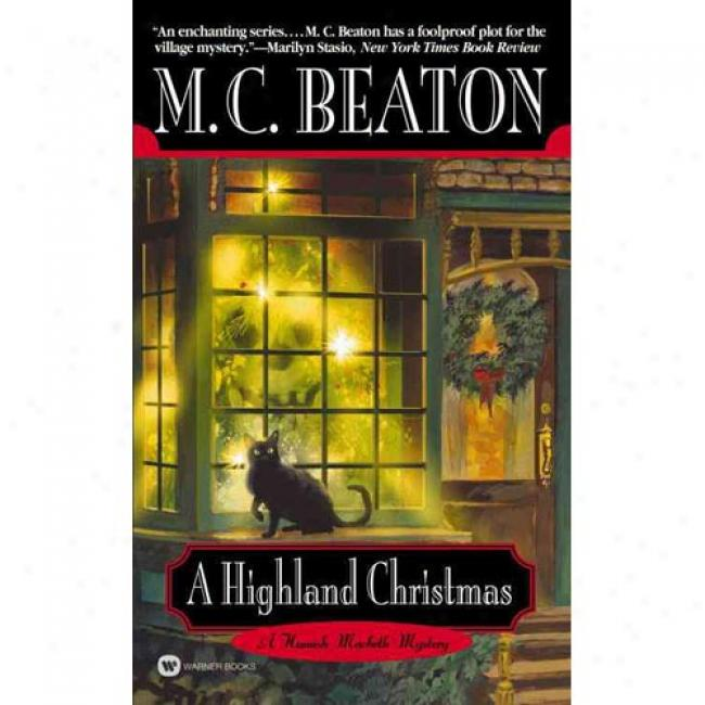 A Highland Christmas By M. C. Beaton, Isbn 0446609196