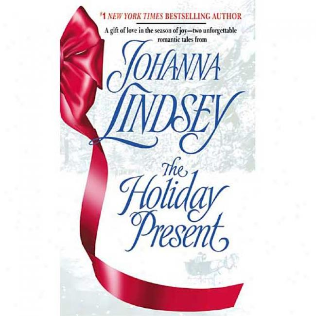 A Holiday Present By Johanna Lindsey, Isbn 0060542845