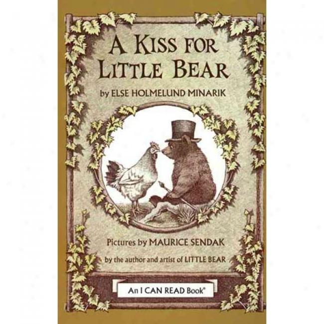 A Kiss For Little Bear By Else Holmelund Minarik, Isbn 0064440508