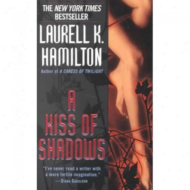A Kiss Of Shadows By Laurell K. Hamilton, Isbn 0345423402