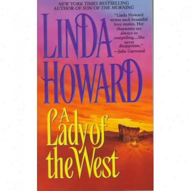 A Lady Of The West By Linda Howard, Isbn 0671019732