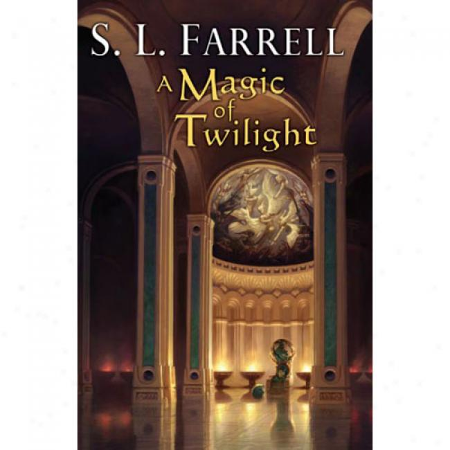 A Magic Of Twilight: Book One Of The Nessantuco Cycle