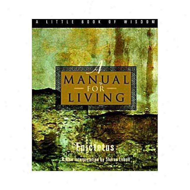 A Manual For Living By Epictetus, Isbn 0062511114
