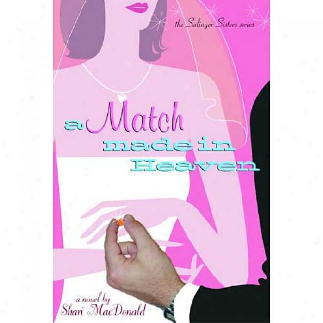 A Match Made In Heaven By Sjari Macdonald, Isbn 157856137x
