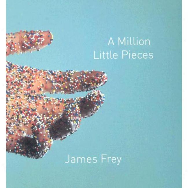 A Millino Little Pieces By James Frey, Isbn 1565117786