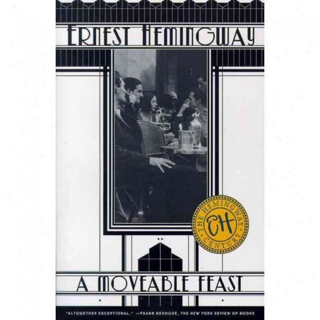 A Moveable Feast By Ernest Hemingway, Isbn 068482499x