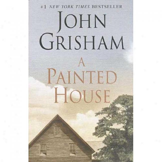 A Painted House By John Grisham, Isbn 0385337930