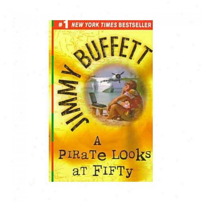 A Pirate Looks At Fifty By Jimmy Buffett, Isbn 0449223345