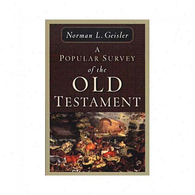 A Popular Survey Of The Old Testament By Norman L. Geisler, Isbn 0801036844