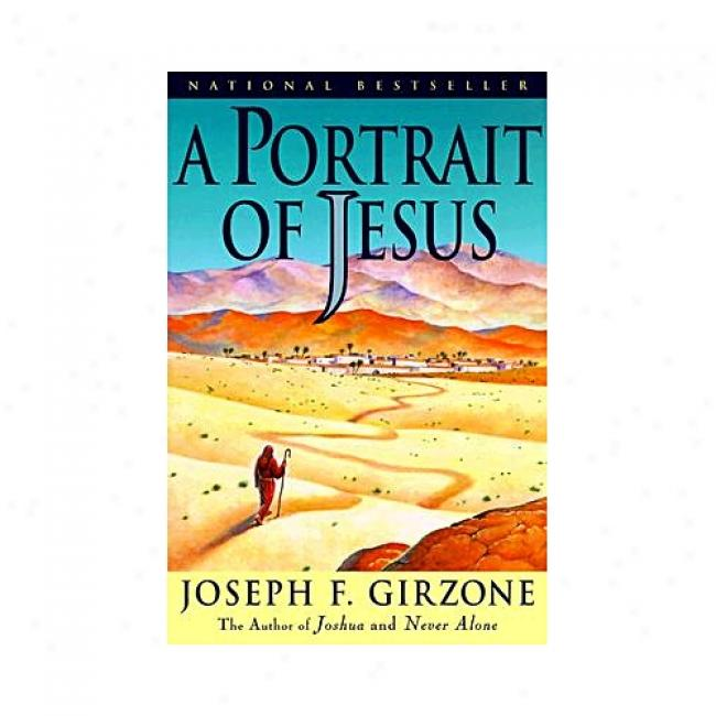 A Portrait Of Jesus By Joseph F. Girzone, Isbn 038548471