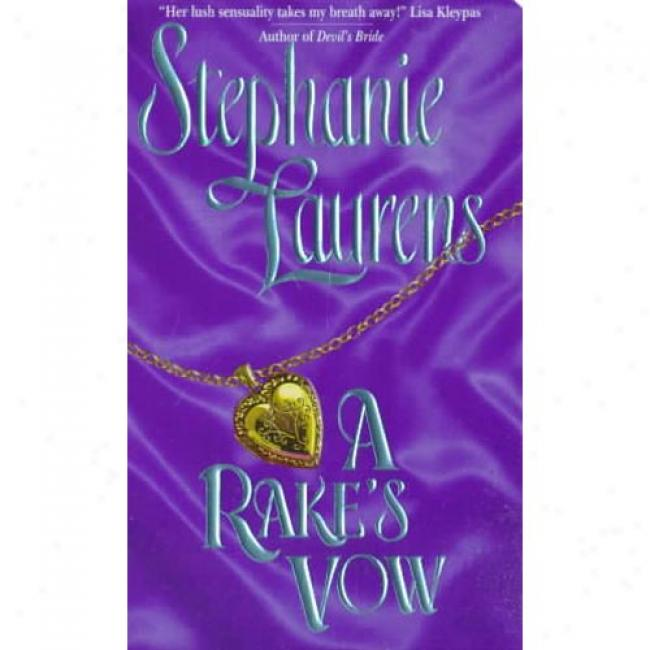 A Rake's Vow By Stephanie Laurens, Isbn 0380794578