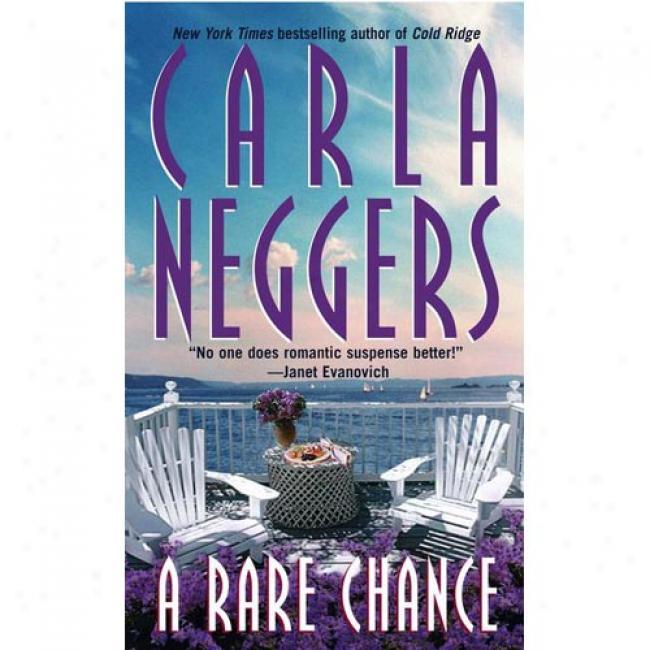 A Rare Chance By Carla Neggers, Isbn 0671883216