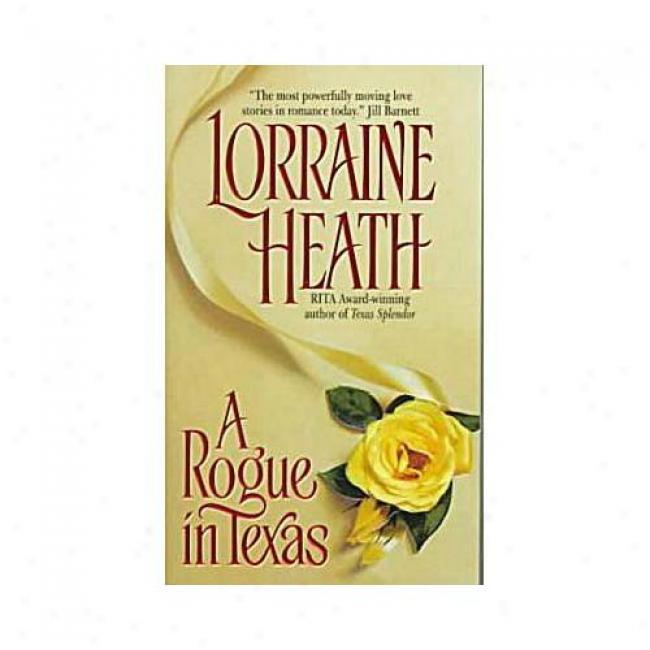 A Rogue In Texas By Lorraine Heath, Isbn 0380803291