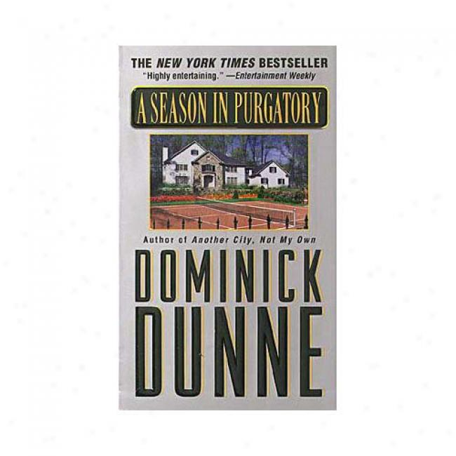 A Season In Purgatory By Dominick Dunne, Isbn 0245430557