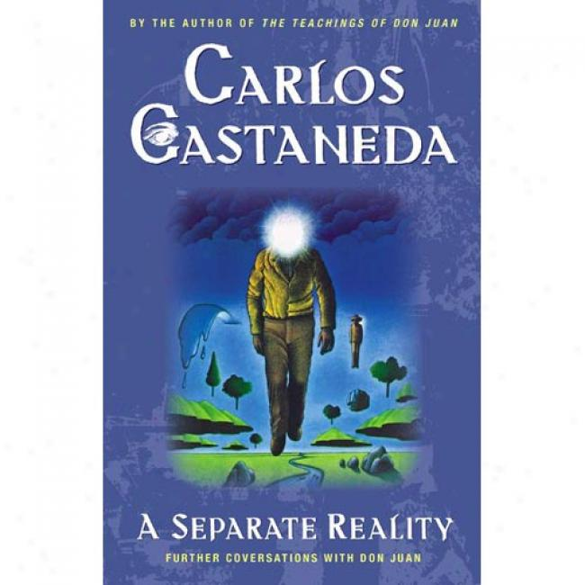 A Sepparate Reality: Further Conversations With Don Juan By Carlos Castaneda, Isbn 06717732498
