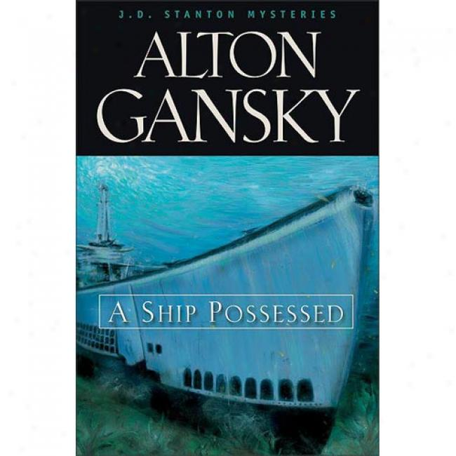 A Ship Possessed By Alton L. Gansky, Isbn 0310219442