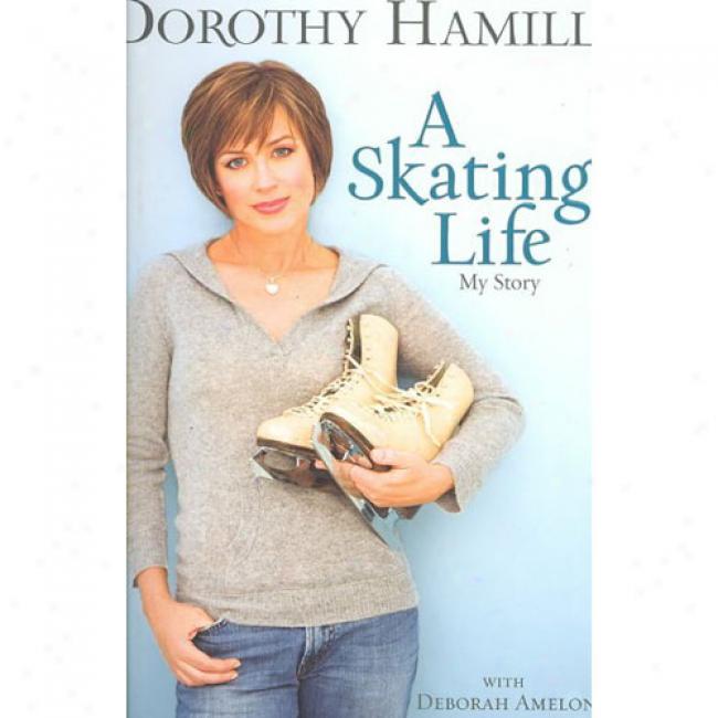 A Skating Life: My Story