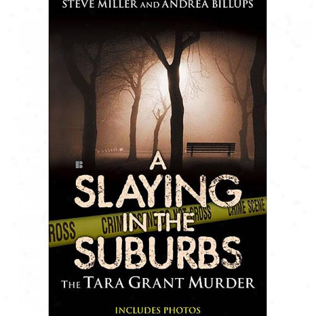 A Slaying In The Suburbs: The Tara Grant Murder