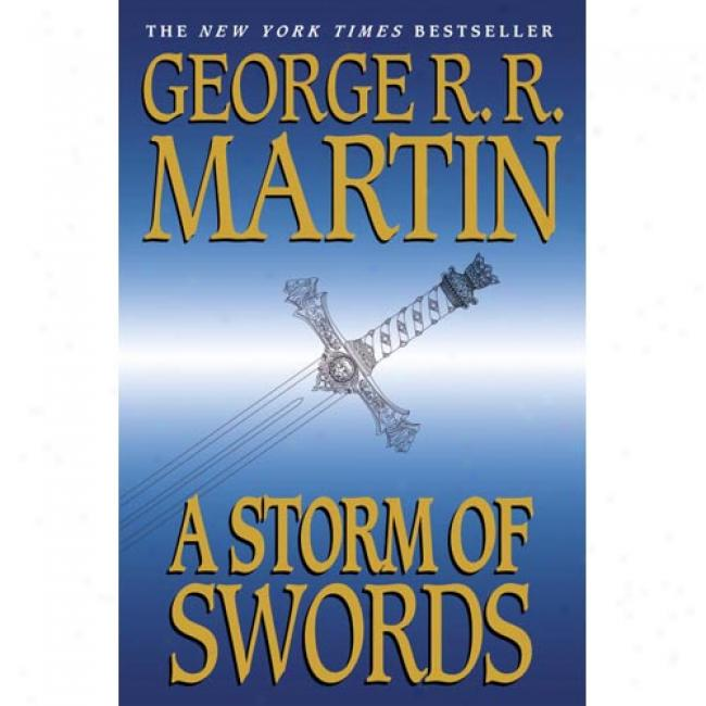 A Storm Of Swords By George R. R. Martin, Isbn 0553106635