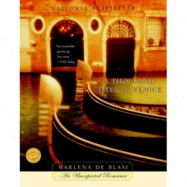 A Thousand Days In Venice Along Marlena Blasi, Isbn 0345457641
