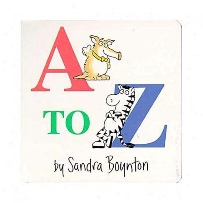 A To Z By Sandra Boynton, Isbn 0671493175