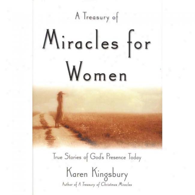 A Treasury Of Miracles For Women By Karen Kingsbury, Isbn 0446529605