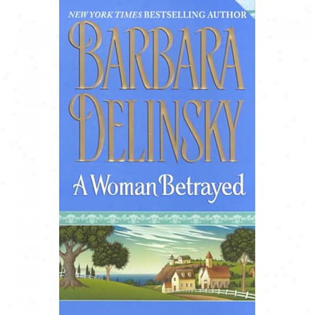 A Woman Betrayed By Barbara Delinsky, Isbn 0061040347