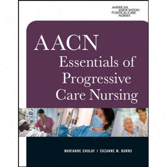 Aacn Essentials Of Progressive Care Nursing