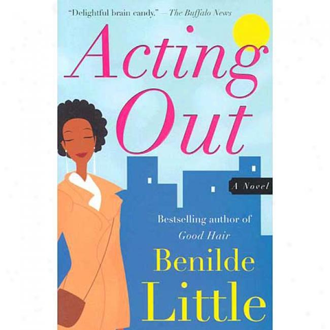 Acting Out From Benilde Little, Isbn 0684854813