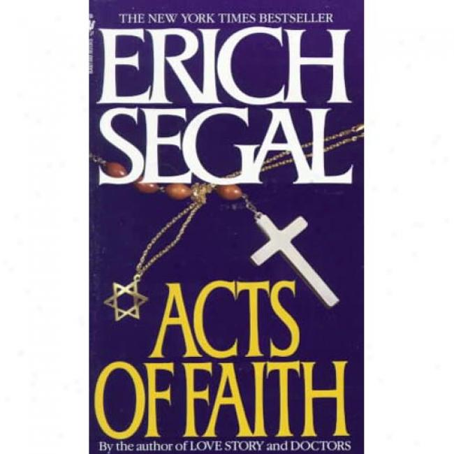 Acts Of Faith By Erich Segal, Isbn 0553560700